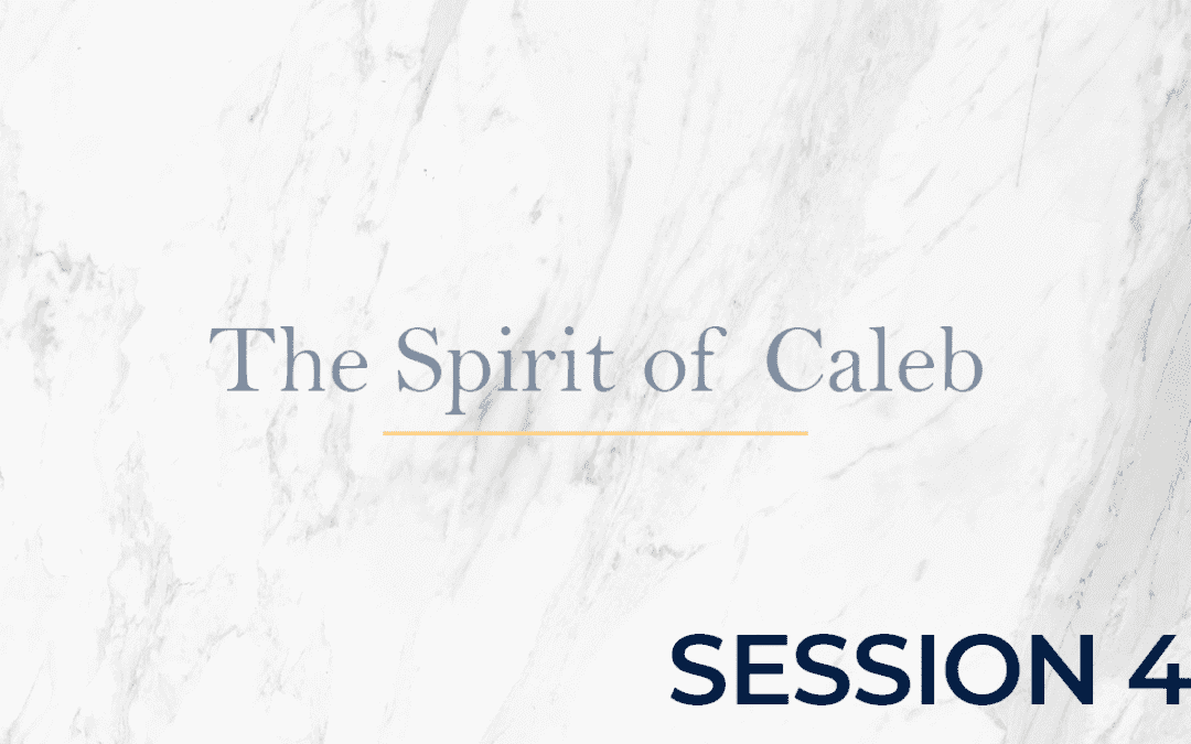 The Spirit of Caleb Session 4