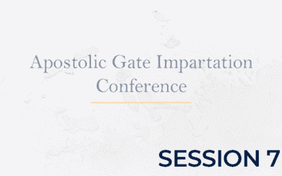 Apostolic Gate Impartation Conference – Session 7
