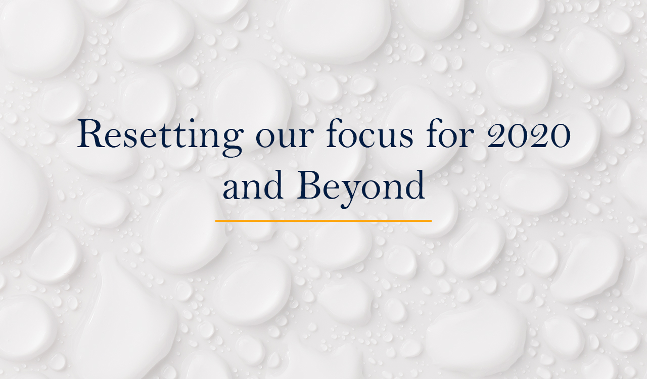 Resetting our focus for 2020 and Beyond