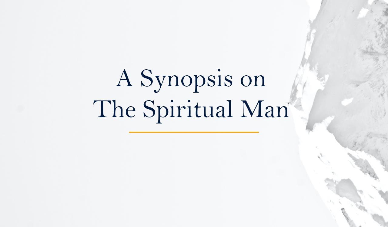 A Synopsis on The Spiritual Man