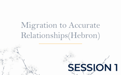 Migration to Accurate Relationships (Hebron) Session 1
