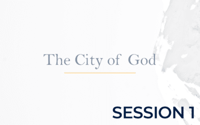 The City of God – Session 1