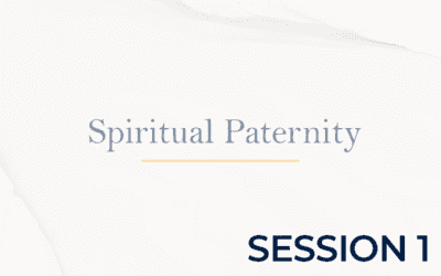 Spiritual Paternity – Session 1
