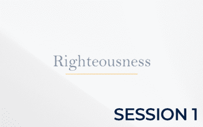 The Doctrine of Righteousness – Session 1