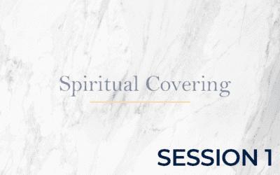 Spiritual Covering POA – Session 1