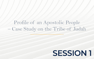 Profile of an Apostolic People – Case Study on the Tribe of Judah – Session 1