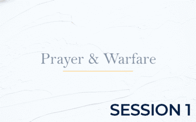 Prayer and Warfare – Session 1