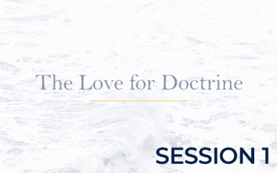 The Love for Doctrine – Session 1