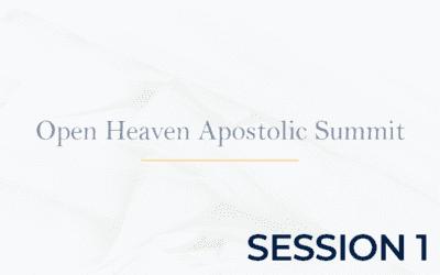 Open Heaven Apostolic Summit Session 1
