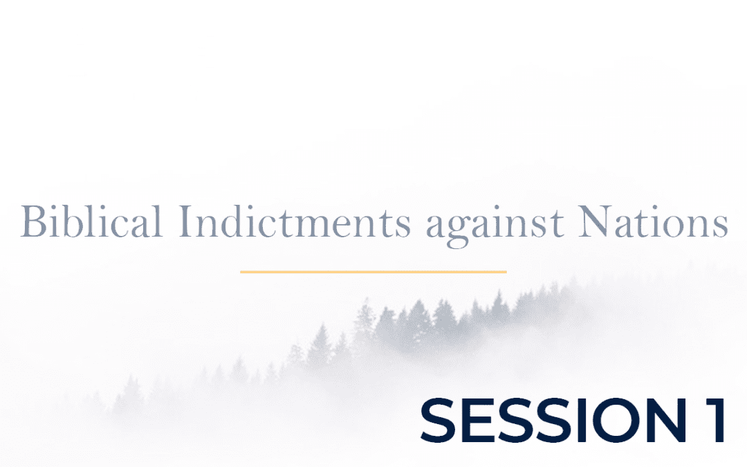 Biblical Indictments against Nations Session 1