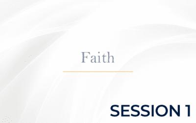 Faith Session 1