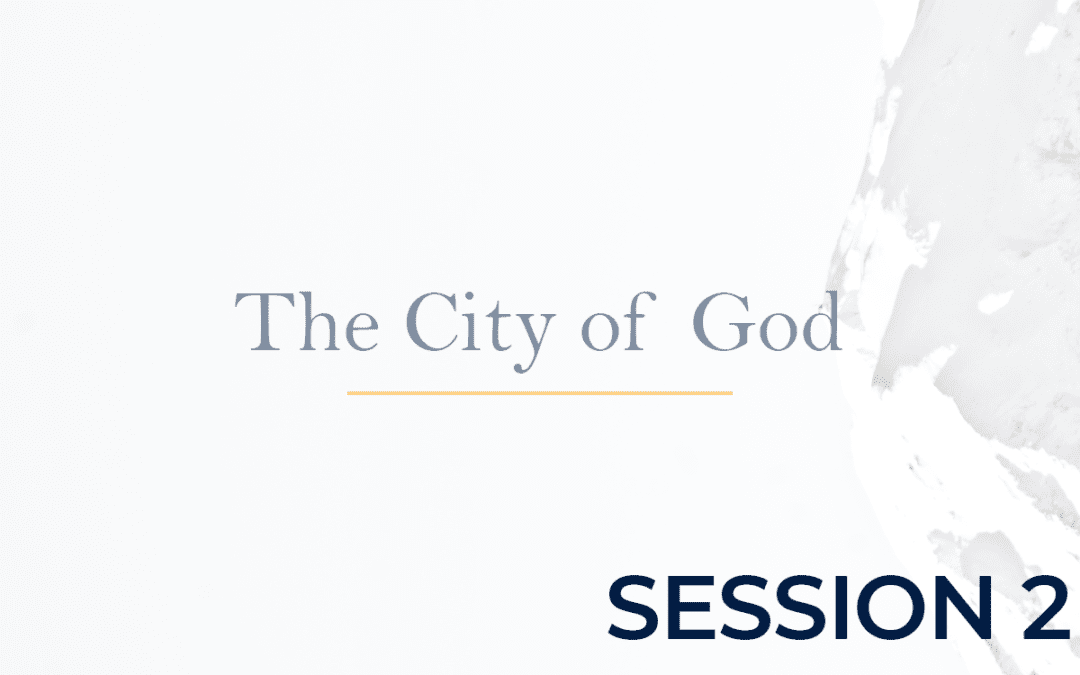 The City of God Session 2