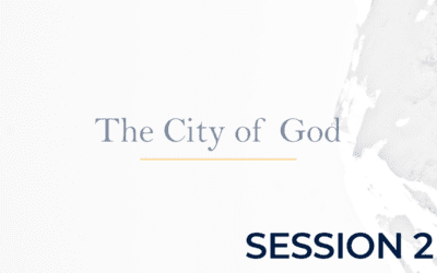 The City of God – Session 2