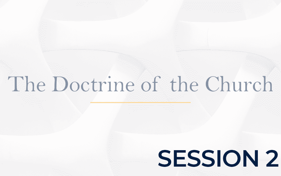The Doctrine of the Church Session 2