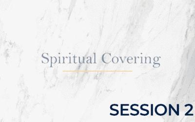 Spiritual Covering POA – Session 2