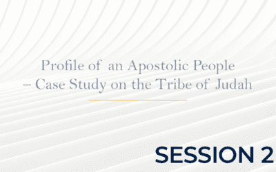 Profile of an Apostolic People – Case Study on the Tribe of Judah – Session 2