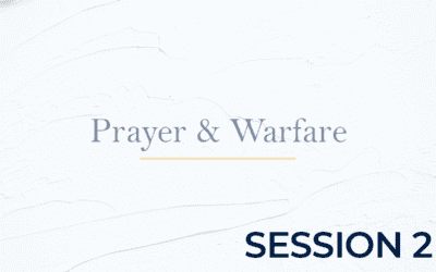 Prayer and Warfare – Session 2