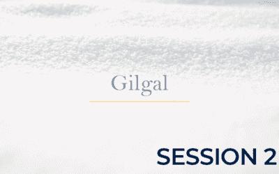 Gilgal – Session 2