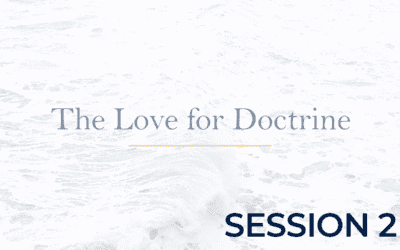 The Love for Doctrine – Session 2