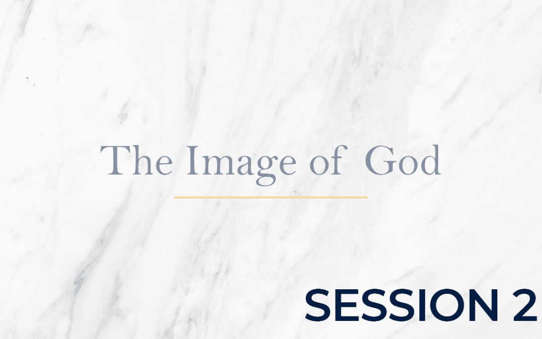 The Image of God Session 2