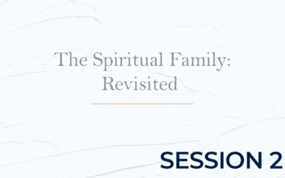 The Spiritual Family: Revisited – Session 2