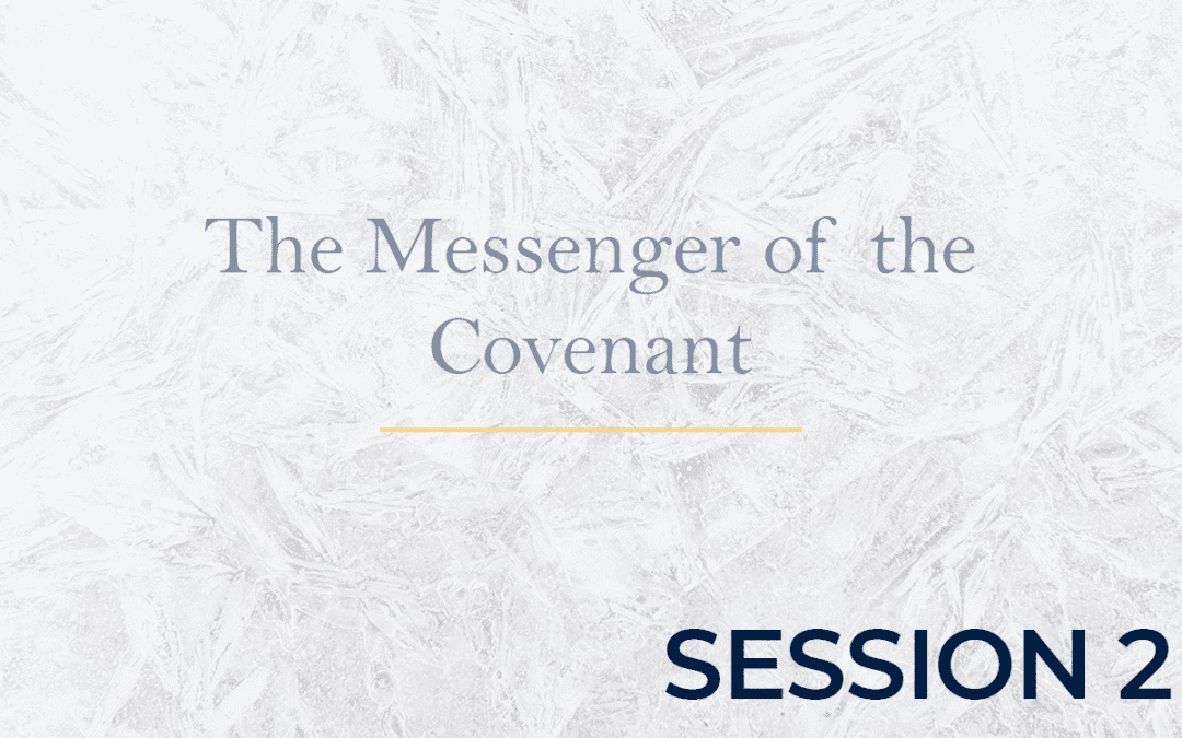 The Messenger of the Covenant Session 2
