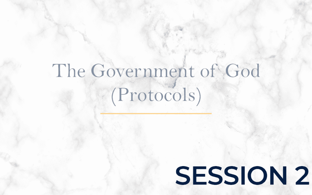 The Government of God (Protocols) Session 2