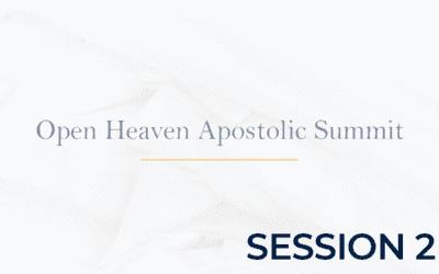 Open Heaven Apostolic Summit  Session 2