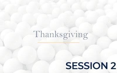 Thanksgiving – Session 2