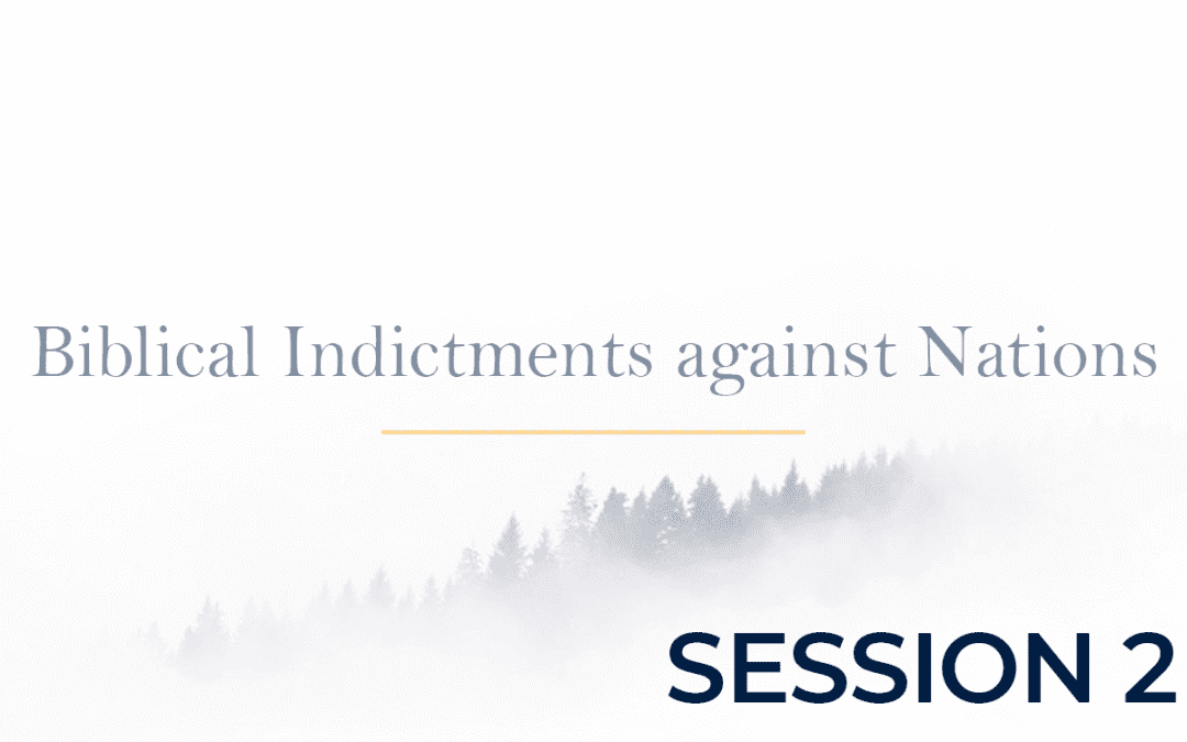 Biblical Indictments against Nations Session 2