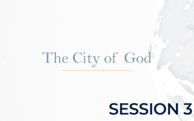 The City of God – Session 3