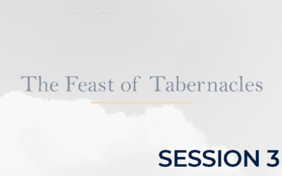 The Feast of Tabernacles – Session 3 POA