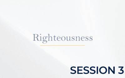 The Doctrine of Righteousness – Session 3