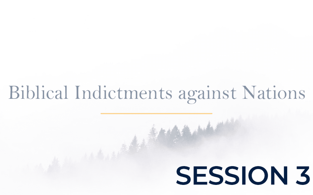 Biblical Indictments against Nations Session 3
