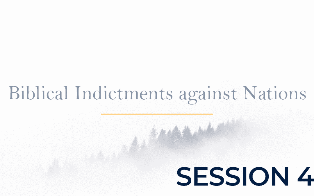 Biblical Indictments against Nations Session 4