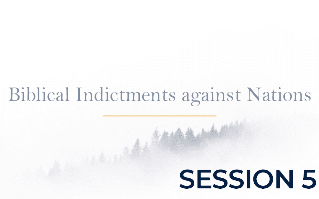 Biblical Indictments against Nations Session 5