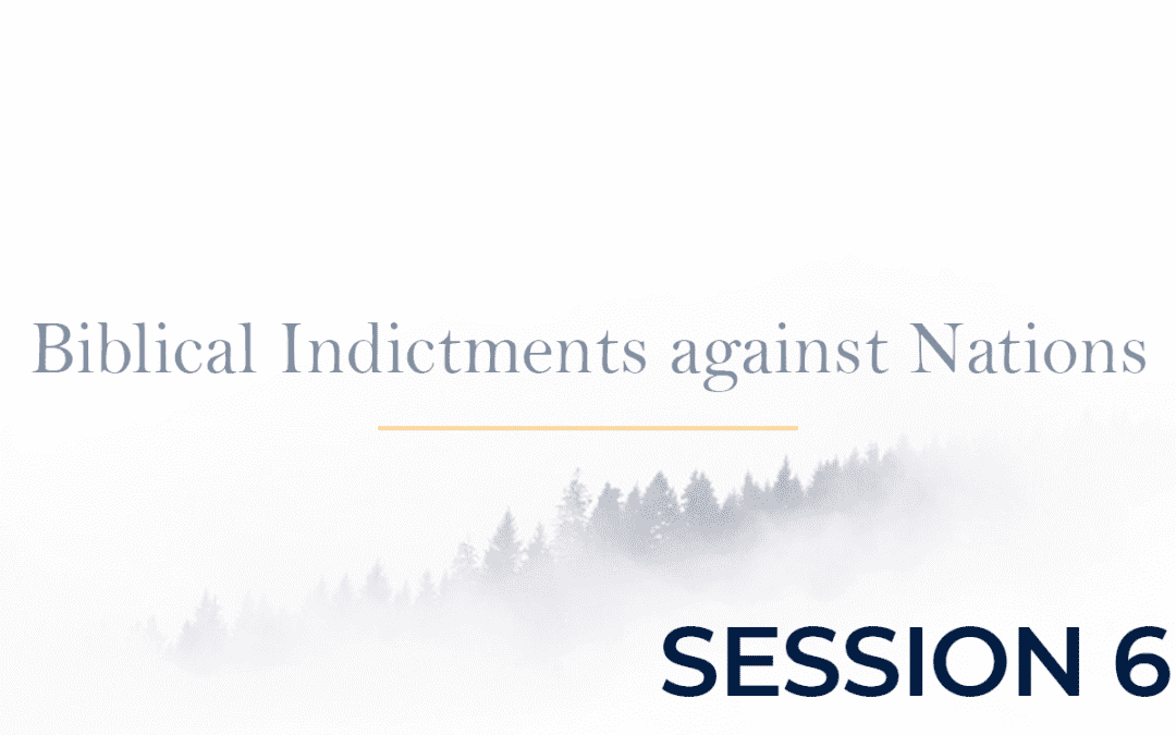 Biblical Indictments against Nations Session 6