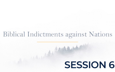Biblical Indictments against Nations – Session 6