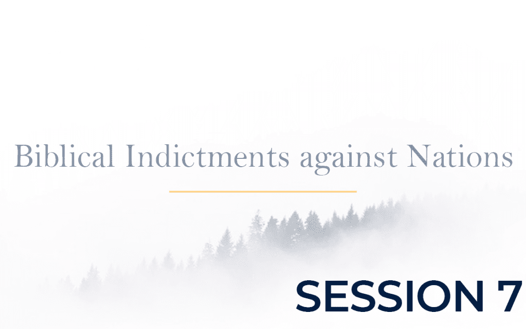Biblical Indictments against Nations Session 7
