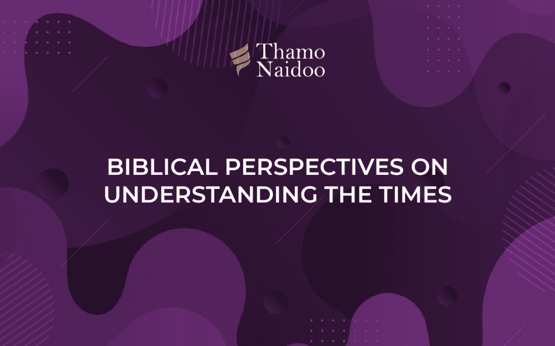 Biblical Perspectives on Understanding the Times