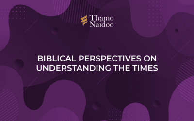 Biblical Perspectives on Understanding the Times – Thursdays with Thamo Episode 2