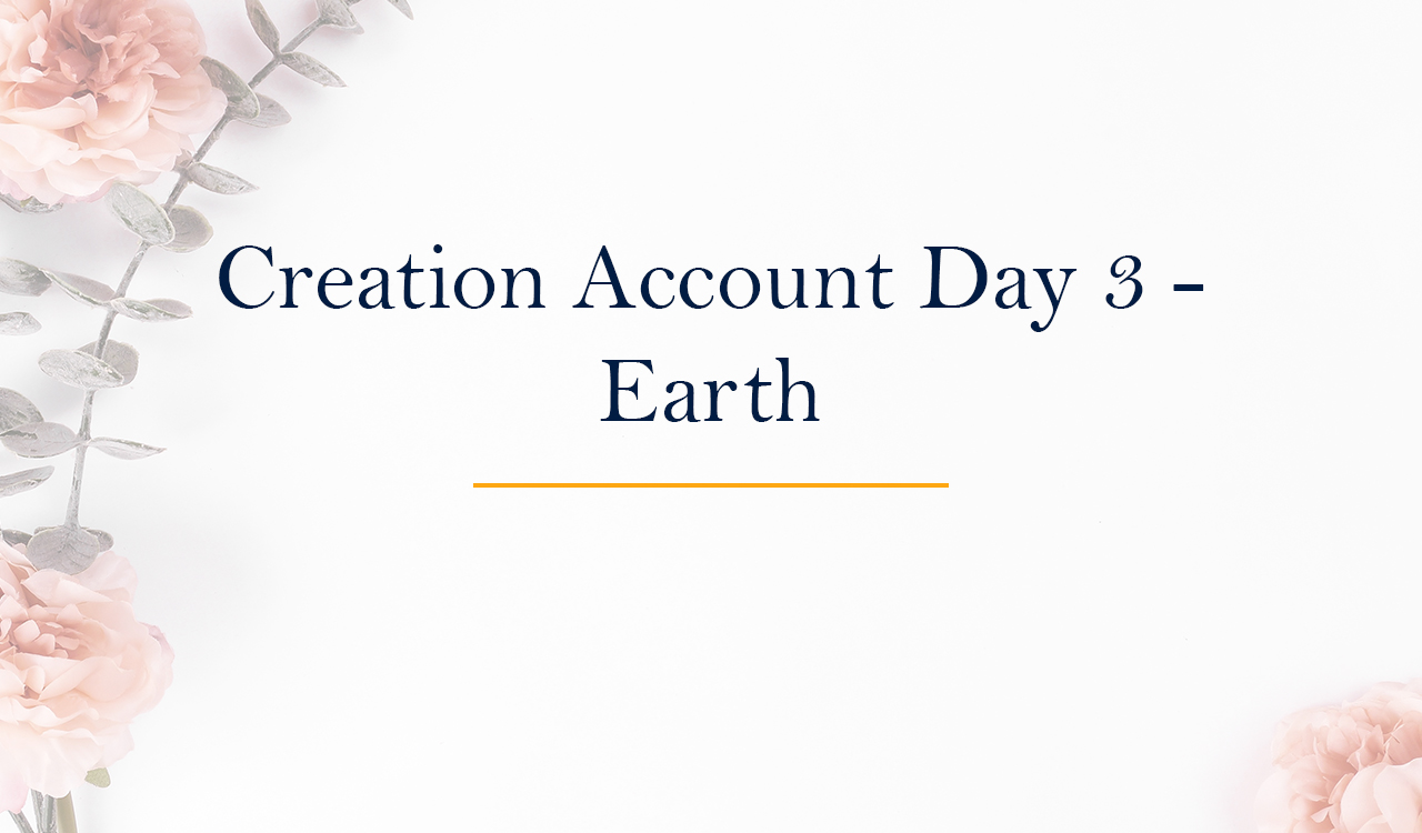 Creation Account Day 3-Earth
