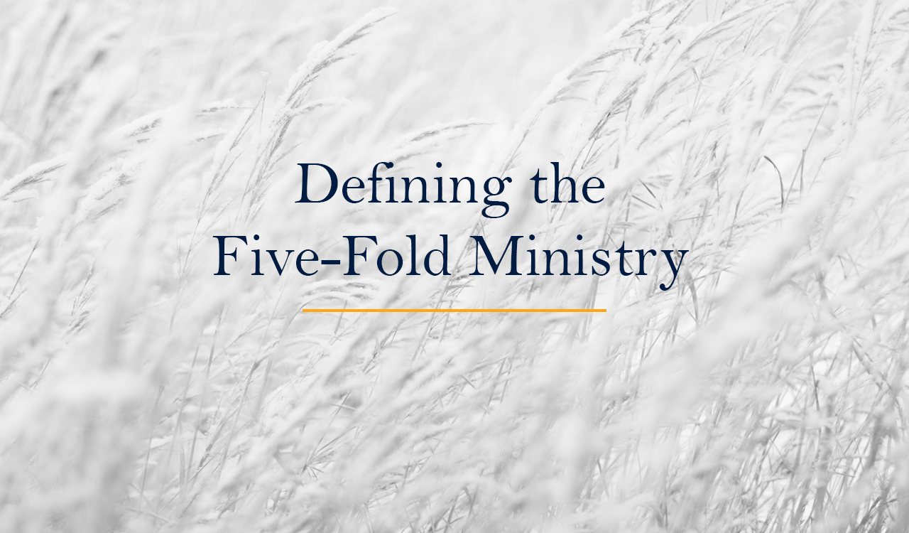 Defining the Five-Fold Ministry
