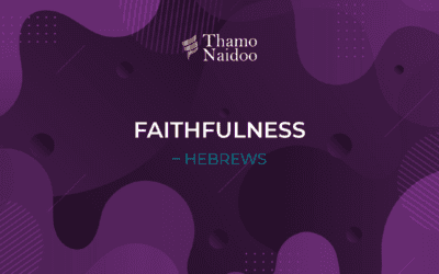 Faithfulness – Hebrews – Thursdays with Thamo Episode 25