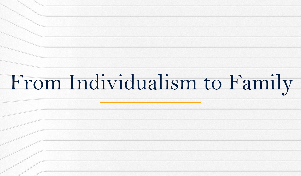 From Individualism to Family