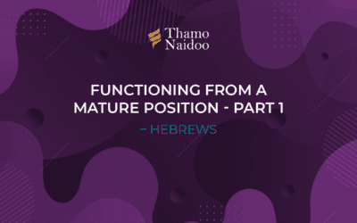 Functioning from a Mature Position 1 – Hebrews – Thursdays with Thamo Episode 20