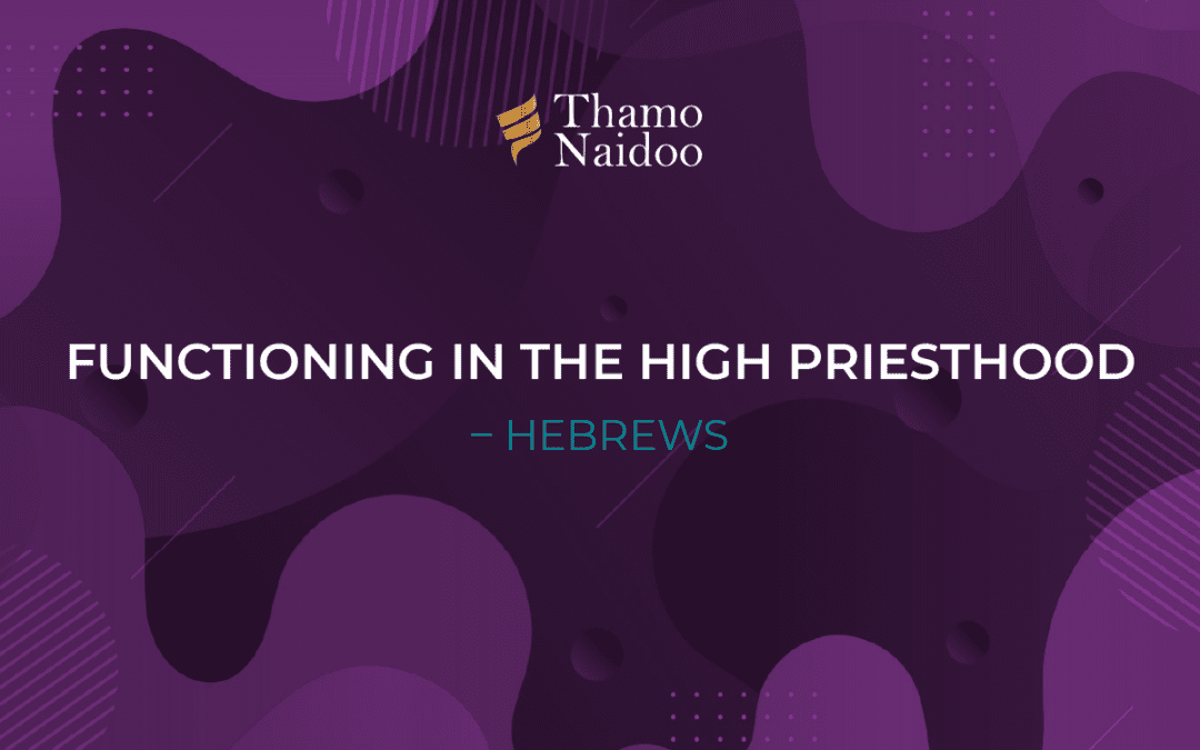 Functioning in the High Priesthood