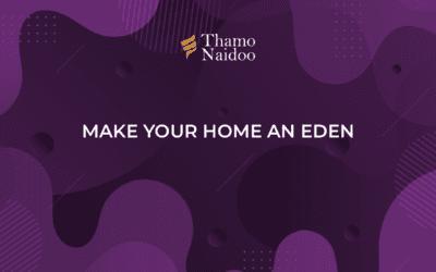 Make your Home an Eden – Thursdays with Thamo Episode 1