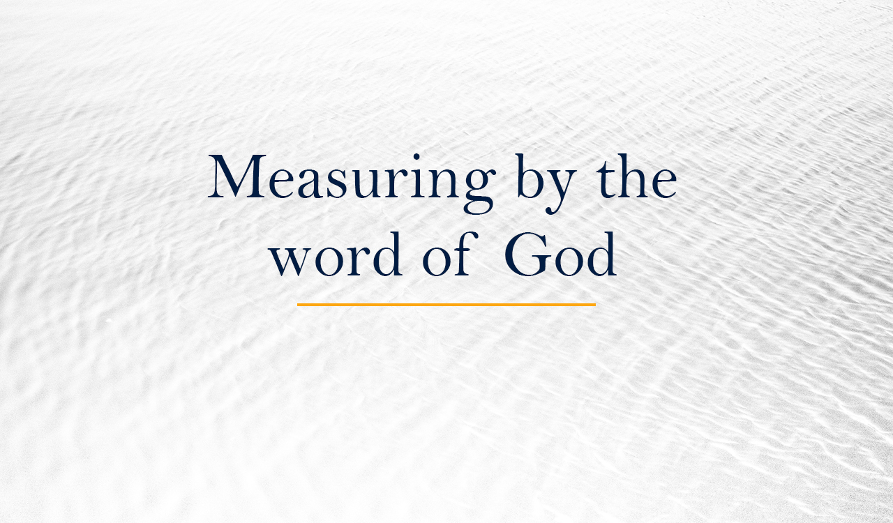 Measuring by the word of God