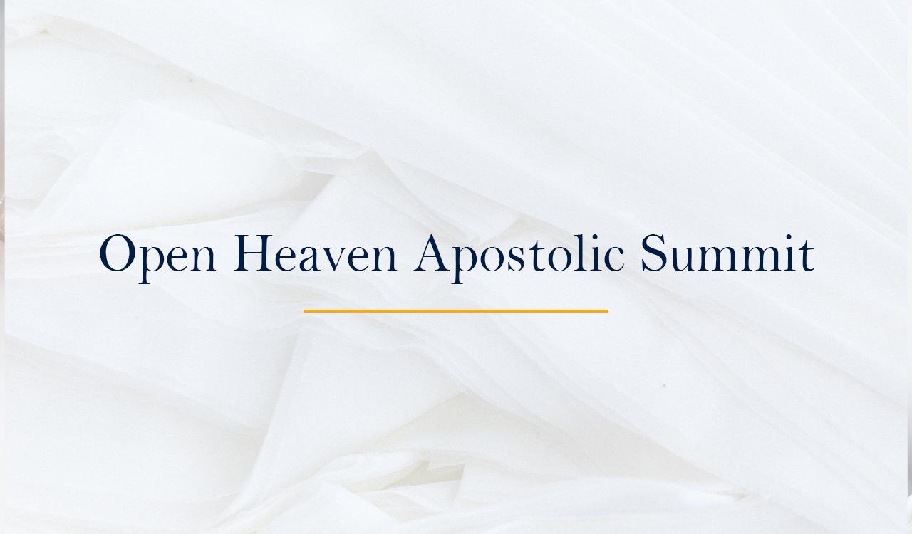 Open Heaven Apostolic Summit